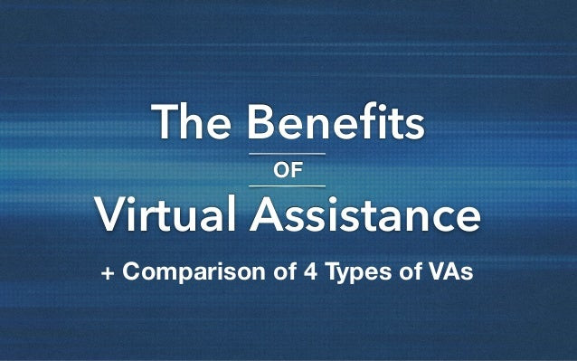 The Benefits OF Virtual Assistance + Comparison of 4 Types of VAs