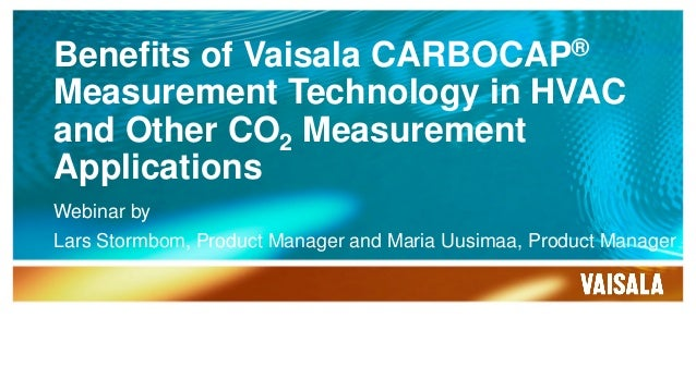 Benefits of Vaisala CARBOCAP® Measurement Technology in HVAC and Other CO2 Measurement Applications Webinar by Lars Stormb...