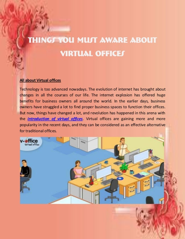 Things You must Aware aboutVirtual OfficesAll about Virtual officesTechnology is too advanced nowadays. The evolution of i...