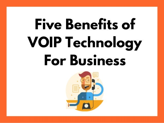 Five Benefits of VOIP Technology For Business