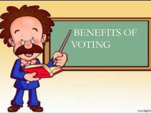 BENEFITS OF  VOTING