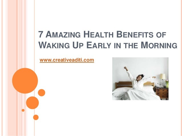 7 AMAZING HEALTH BENEFITS OF WAKING UP EARLY IN THE MORNING www.creativeaditi.com