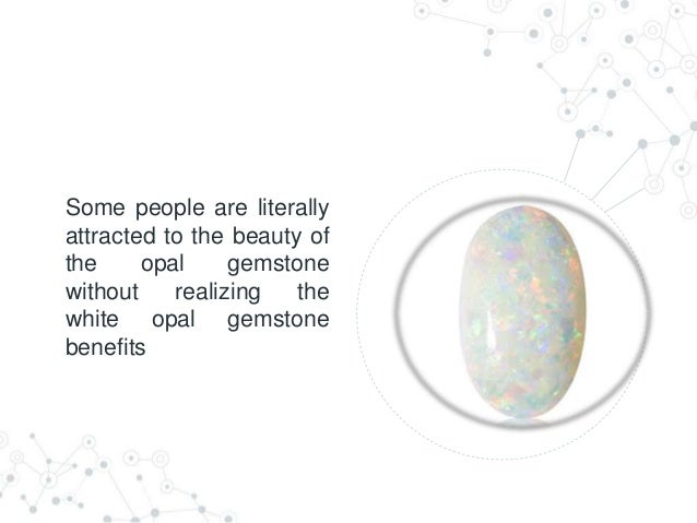 Benefits Of White Opal Gemstone