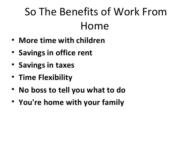 benefits of working from home essay Ielts writing sample - you should spend about 40 minutes on this task working abroad can help employees earn a great deal of money and gain more benefits however, .