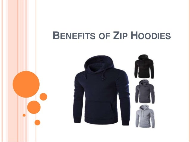 BENEFITS OF ZIP HOODIES
