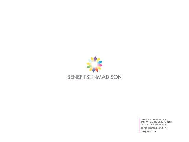 BENEFITSONMADISON                    Benefits on Madison, Inc.                    4950 Yonge Street, Suite 2200           ...