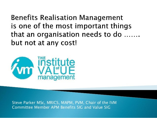 Steve Parker MSc, MRICS, MAPM, PVM, Chair of the IVM Committee Member APM Benefits SIG and Value SIG