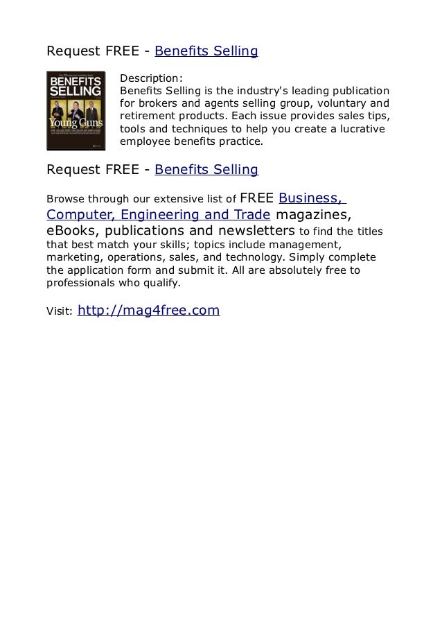 Request FREE - Benefits Selling              Description:              Benefits Selling is the industrys leading publicati...