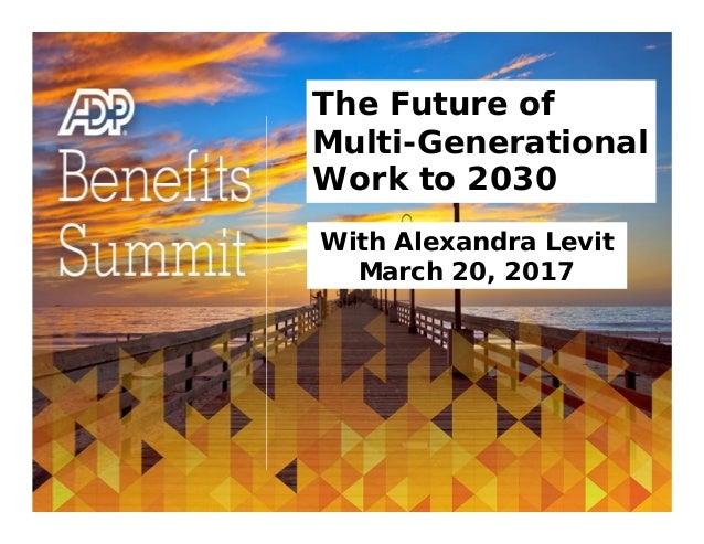 The Future of Multi-Generational Work to 2030  Keynote Speaker, Alexandra Levit