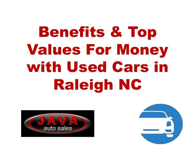 Used Cars In Raleigh Nc >> Benefits Amp Top Values For Money With Used Cars In Raleigh Nc