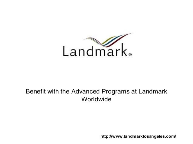 Benefit with the Advanced Programs at Landmark Worldwide http://www.landmarklosangeles.com/