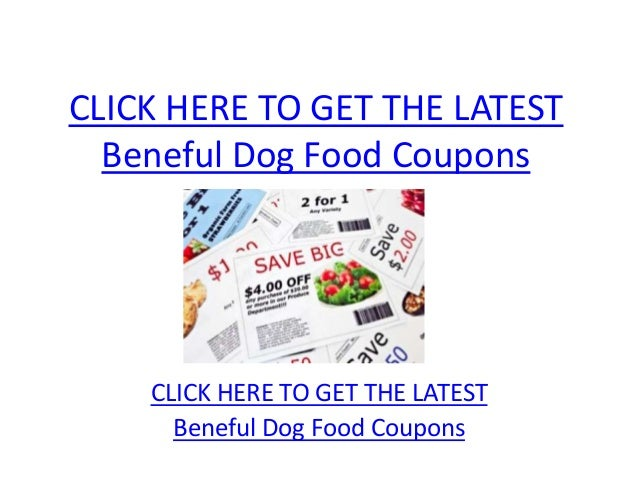 CLICK HERE TO GET THE LATEST  Beneful Dog Food Coupons    CLICK HERE TO GET THE LATEST      Beneful Dog Food Coupons