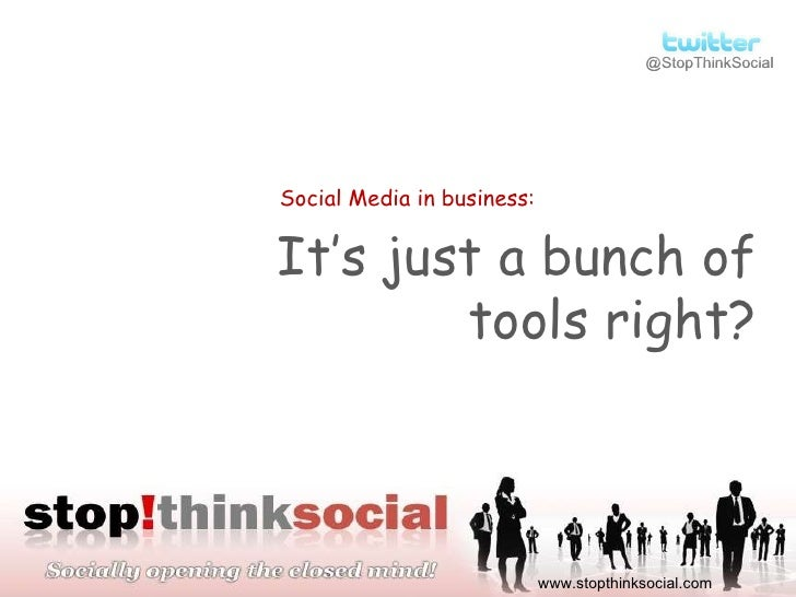 Social Media in Business: It's just a bunch of tools right? (Auto plays in presentation mode)