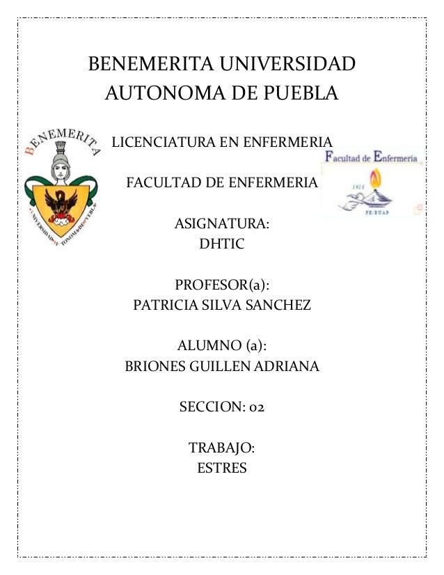 BENEMERITA UNIVERSIDADAUTONOMA DE PUEBLALICENCIATURA EN ENFERMERIAFACULTAD DE ENFERMERIAASIGNATURA:DHTICPROFESOR(a):PATRIC...