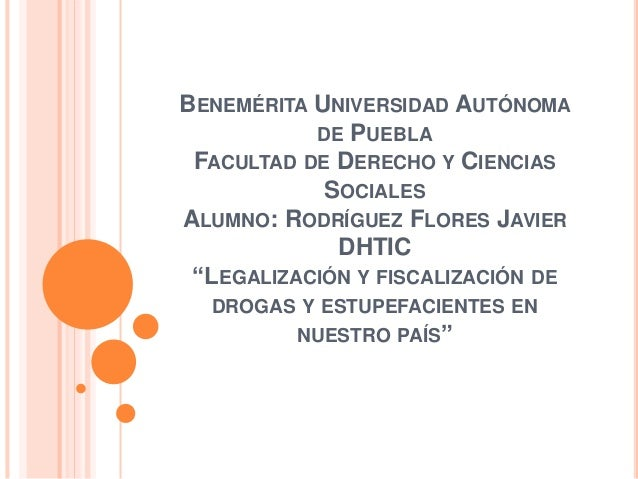 """BENEMÉRITA UNIVERSIDAD AUTÓNOMA DE PUEBLA FACULTAD DE DERECHO Y CIENCIAS SOCIALES ALUMNO: RODRÍGUEZ FLORES JAVIER DHTIC """"L..."""