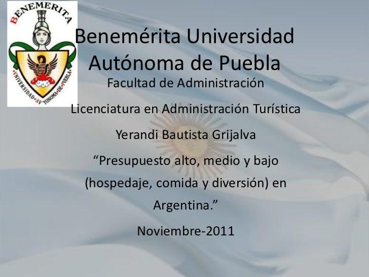 Benemérita Universidad Autónoma de Puebla      Facultad de AdministraciónLicenciatura en Administración Turística       Ye...
