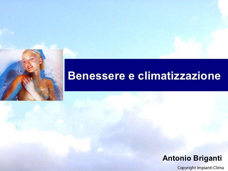 Cap. 2          Benessere e climatizzazione         BENESSERE E CLIMATIZZAZIONE    Il benessere termoigrometrico          ...