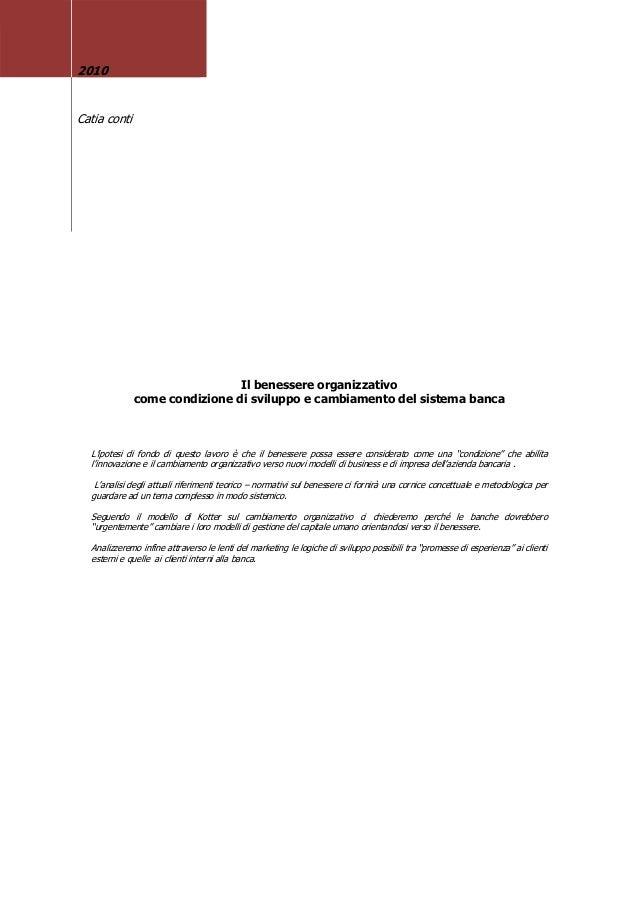 2010 Catia conti Il benessere organizzativo come condizione di sviluppo e cambiamento del sistema banca L'ipotesi di fondo...