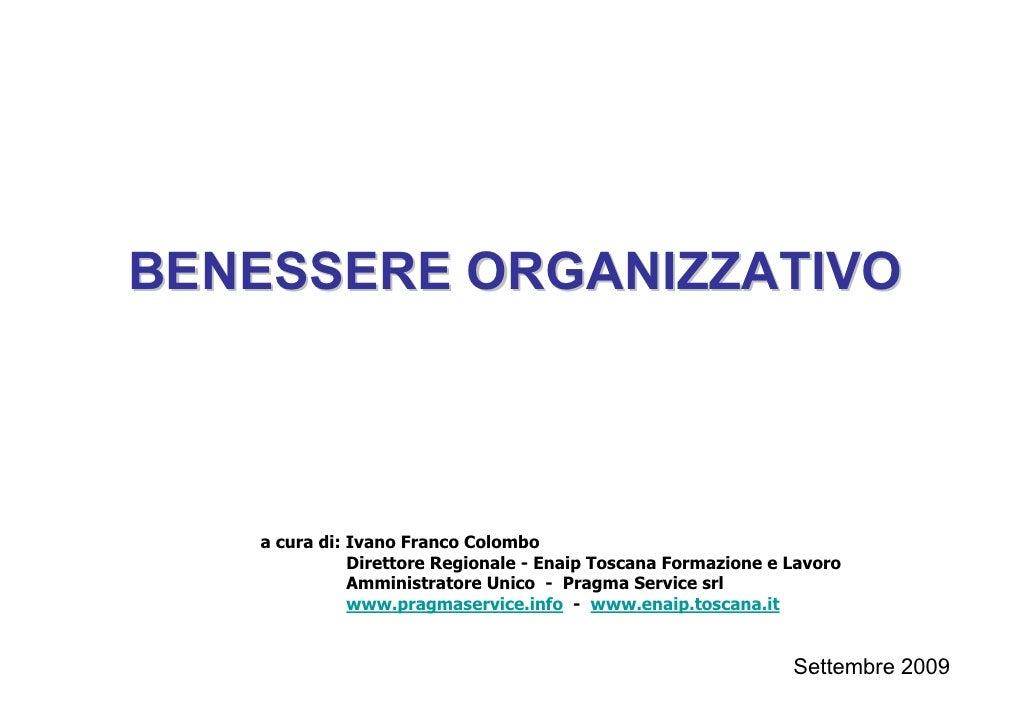 BENESSERE ORGANIZZATIVO       a cura di: Ivano Franco Colombo               Direttore Regionale - Enaip Toscana Formazione...