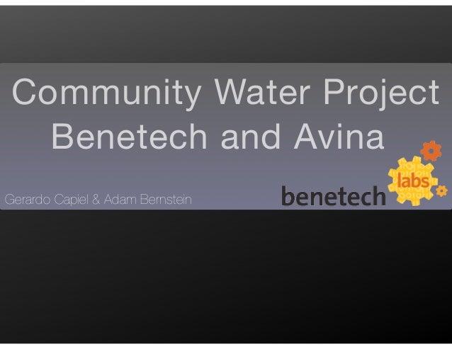 Community Water Project Benetech and Avina Gerardo Capiel & Adam Bernstein