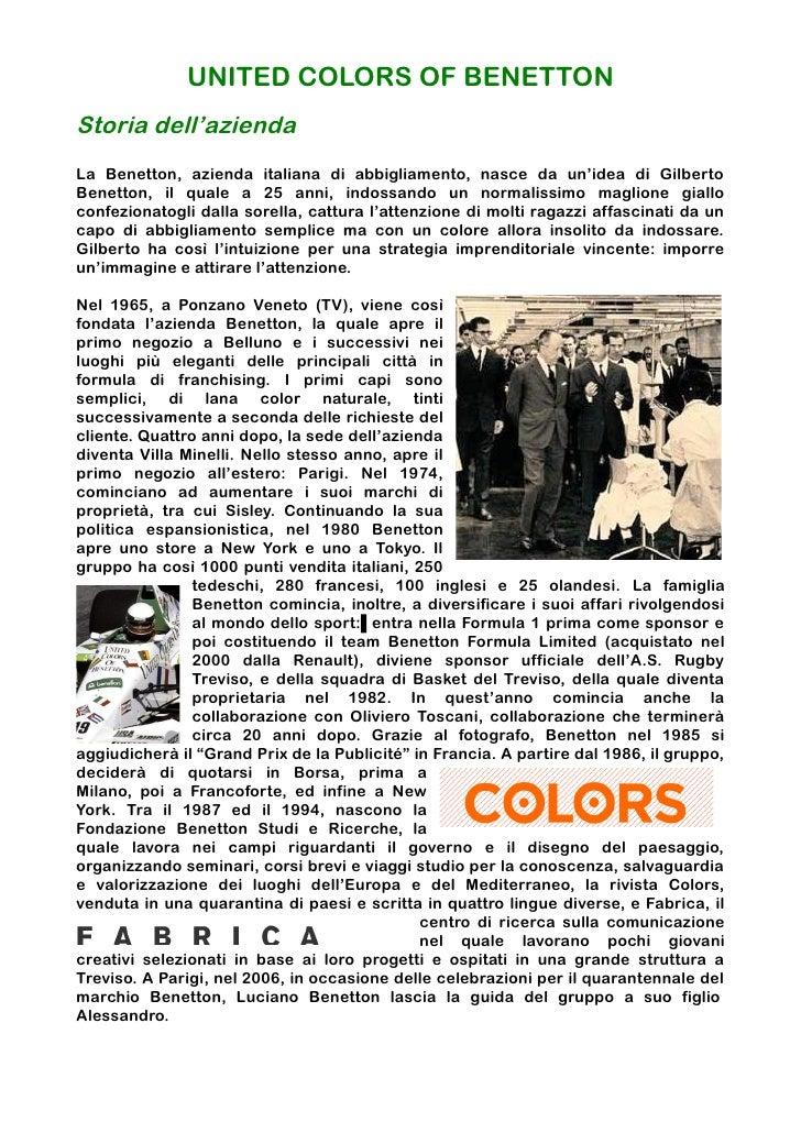 UNITED COLORS OF BENETTONStoria dell'aziendaLa Benetton, azienda italiana di abbigliamento, nasce da un'idea di GilbertoBe...