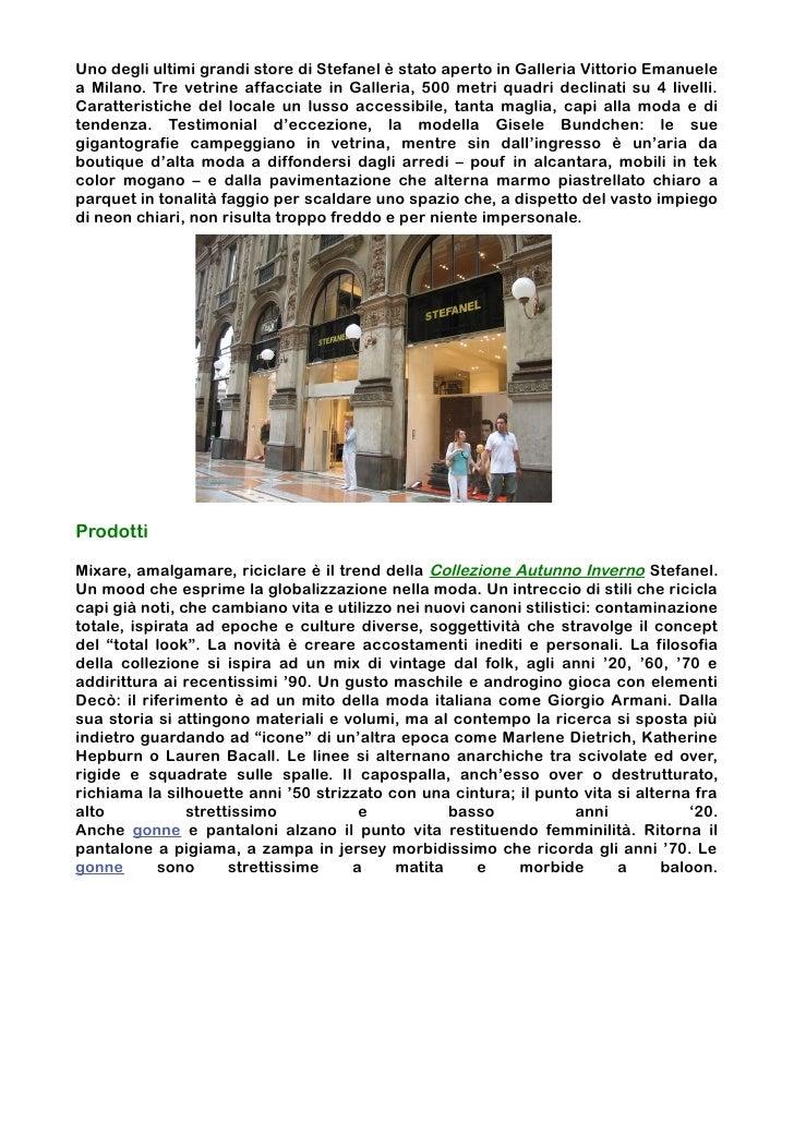 Uno degli ultimi grandi store di Stefanel è stato aperto in Galleria Vittorio Emanuelea Milano. Tre vetrine affacciate in ...