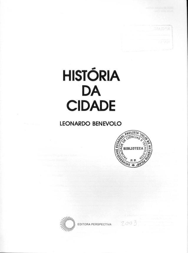 HISTO-- RIA  DA  CIDADE  LEONARDO BENEVOLO  ~I/~  ~ l EDITORA PERSPECTIVA  111~