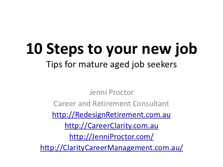 10 Steps to your new job   Tips for mature aged job seekers                 Jenni Proctor      Career and Retirement Consu...