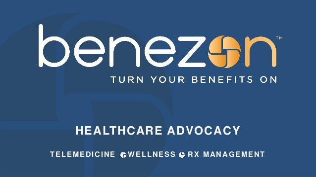 HEALTHCARE ADVOCACY TELEMEDICINE WELLNESS RX MANAGEMENT