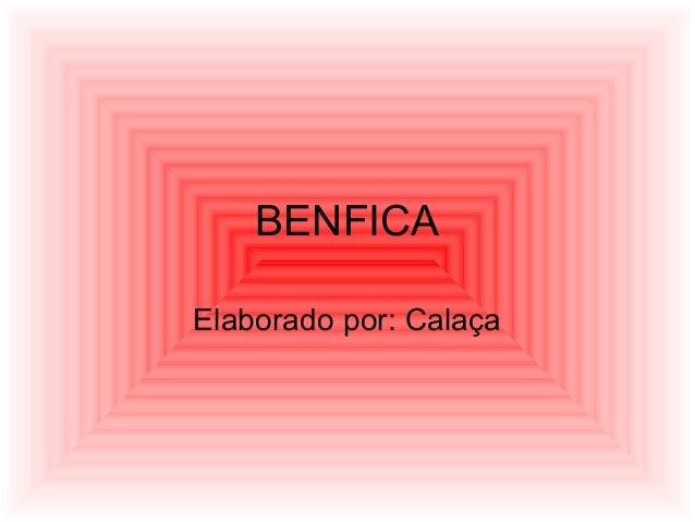 BENFICAElaborado por: Calaça
