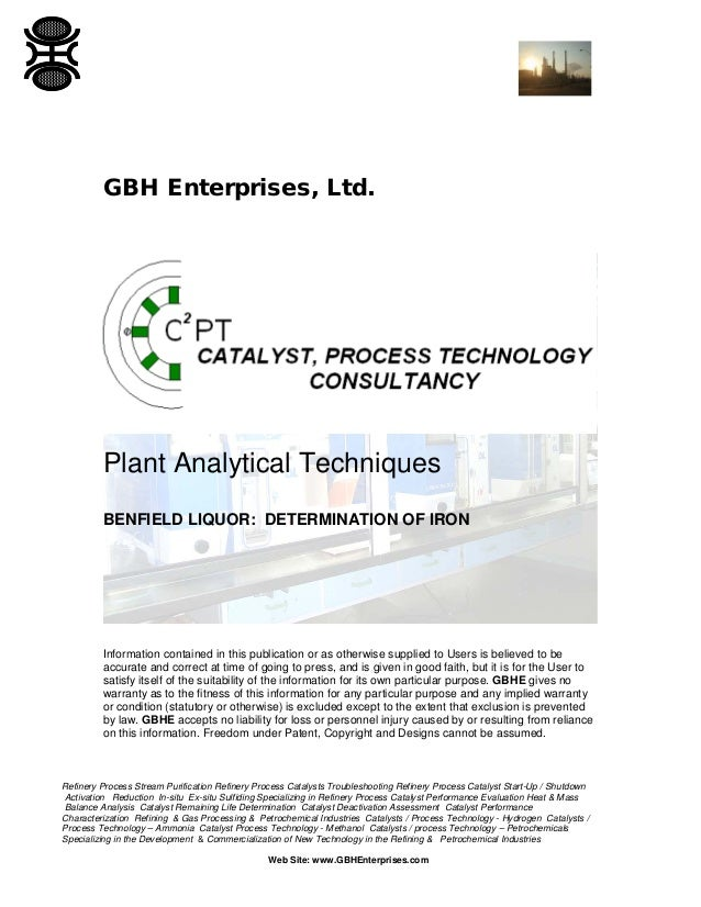 GBH Enterprises, Ltd.  Plant Analytical Techniques BENFIELD LIQUOR: DETERMINATION OF IRON  Information contained in this p...