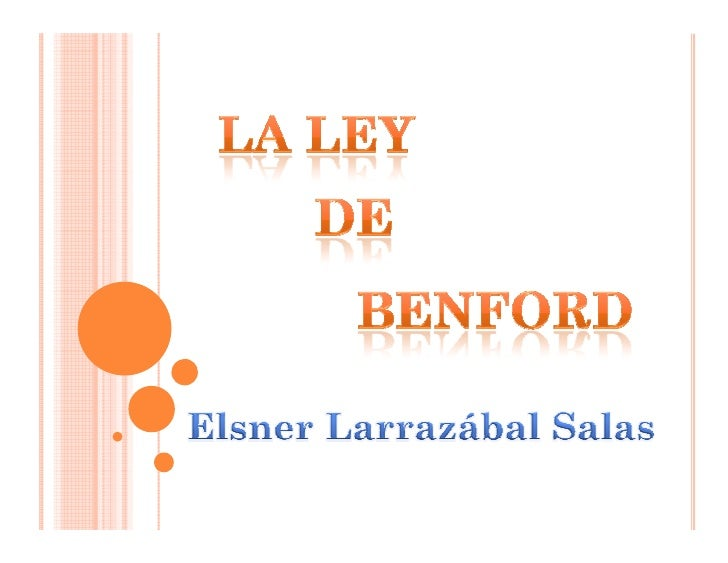 PUNTOS A TRATAR  Introducción.   El Fenómeno del Primer Dígito.   El Desarrollo de la teoría.   La Ley de Benford.     Sup...