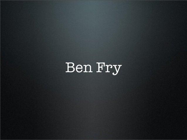 Ben Fry