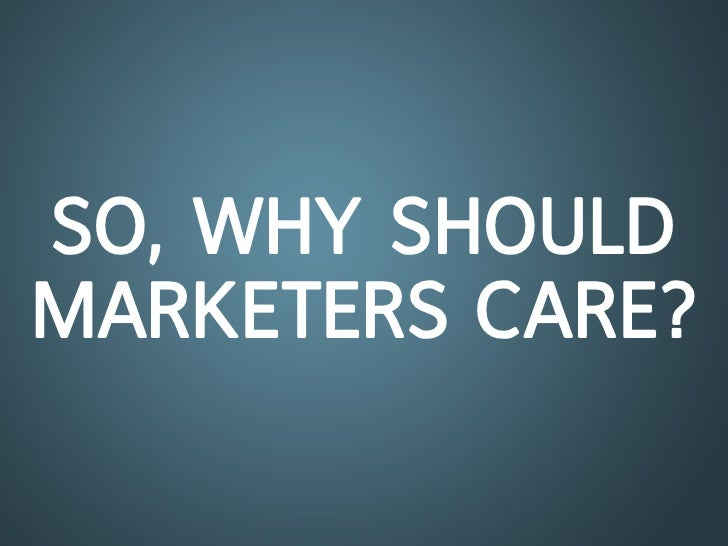 So, WHy SHoUldmarKeterS care?