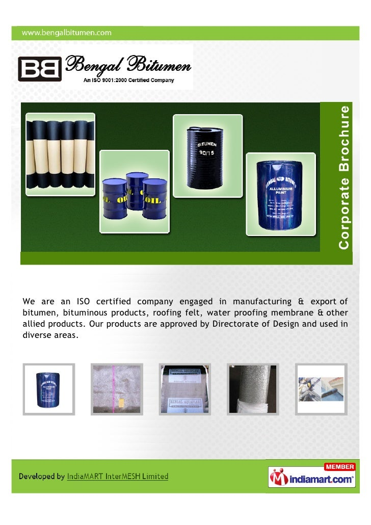 We are an ISO certified company engaged in manufacturing & export ofbitumen, bituminous products, roofing felt, water proo...