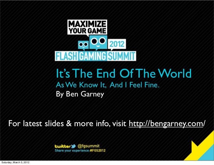 It's The End Of The World                          As We Know It, And I Feel Fine.                          By Ben Garney ...