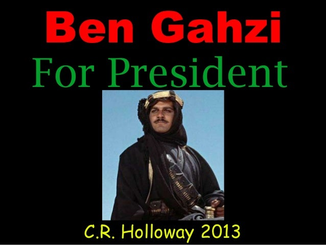 Ben GahziFor PresidentC.R. Holloway 2013
