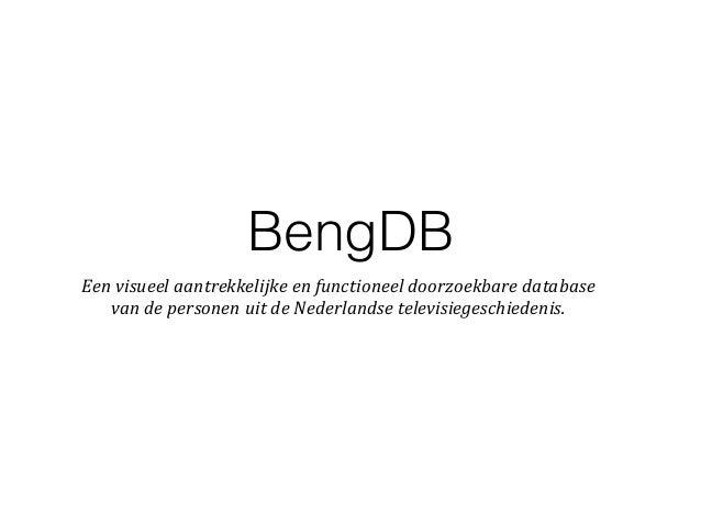 BengDB Een  visueel  aantrekkelijke  en  functioneel  doorzoekbare  database   van  de  personen  uit...
