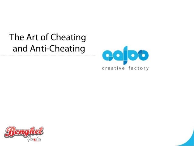 The Art of Cheating and Anti-Cheating