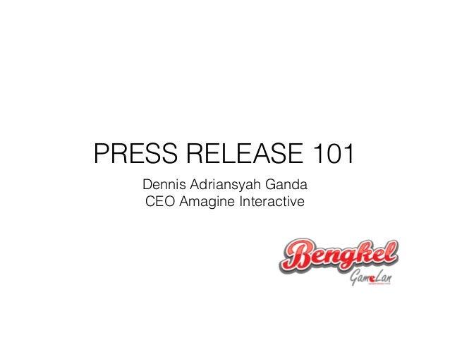 PRESS RELEASE 101 Dennis Adriansyah Ganda CEO Amagine Interactive