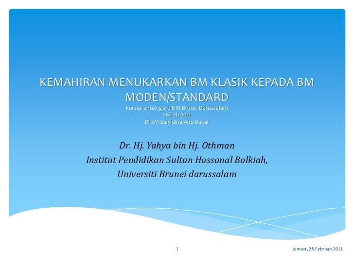 KEMAHIRAN MENUKARKAN BM KLASIK KEPADA BM            MODEN/STANDARD               kursus untuk guru BM Brunei Darussalam   ...