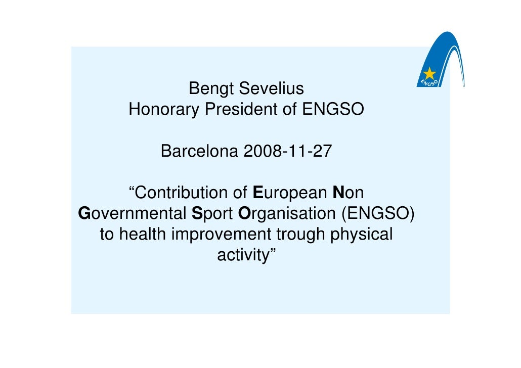 """Bengt Sevelius      Honorary President of ENGSO           Barcelona 2008-11-27        """"Contribution of European Non Govern..."""