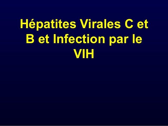 Hépatites Virales C et B et Infection par le          VIH