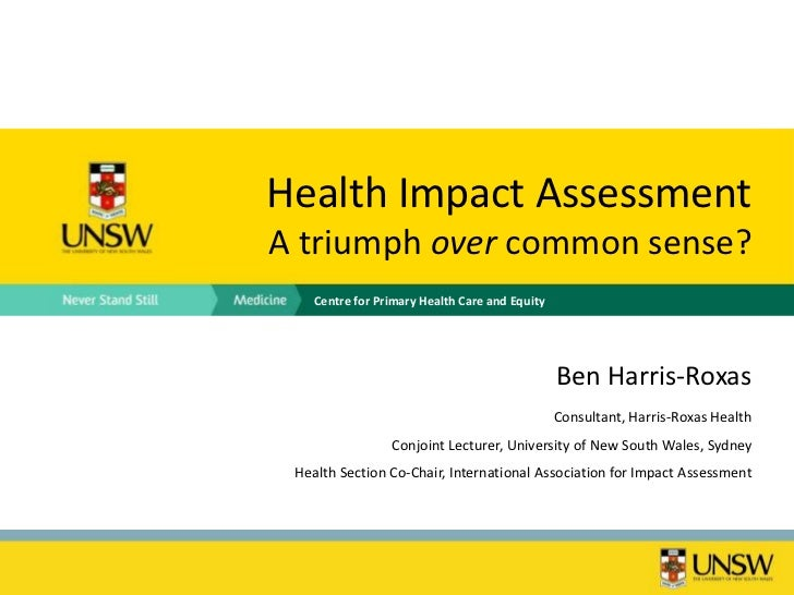 Health Impact AssessmentA triumph over common sense?    Centre for Primary Health Care and Equity                         ...