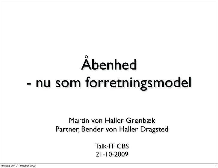 Åbenhed                    - nu som forretningsmodel                                    Martin von Haller Grønbæk         ...