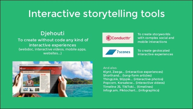Interactive storytelling tools  Djehouti  To create without code any kind of  interactive experiences  (webdoc, interactiv...
