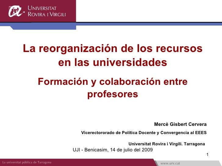 La reorganización de los recursos       en las universidades   Formación y colaboración entre            profesores       ...