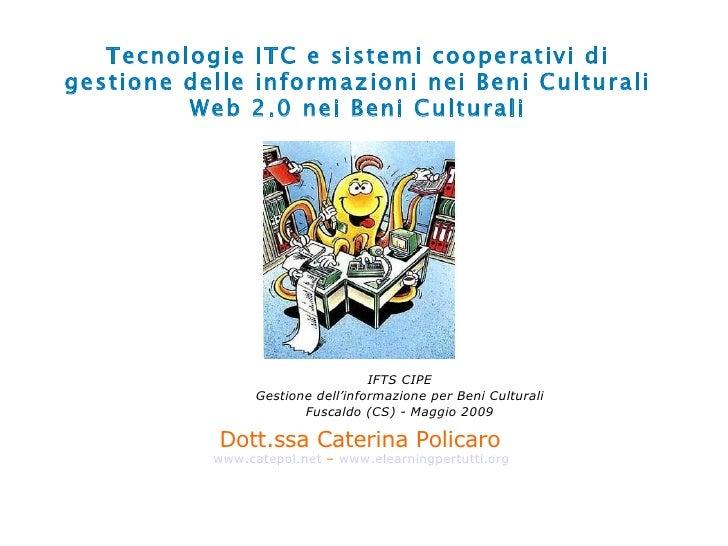 Tecnologie ITC e sistemi cooperativi di gestione delle informazioni nei Beni Culturali Web 2.0 nei Beni Culturali Dott.ssa...