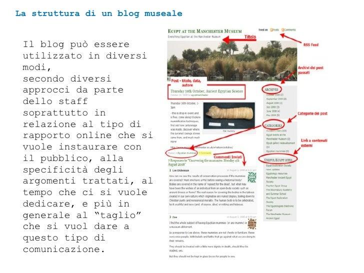 La struttura di un blog museale Il blog può essere utilizzato in diversi modi,  secondo diversi approcci da parte dello st...