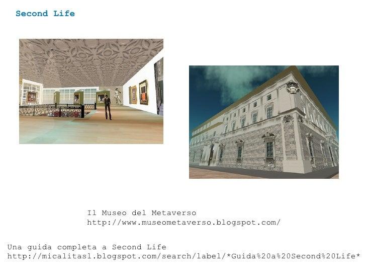 Second Life Una guida completa a Second Life http://micalitasl.blogspot.com/search/label/*Guida%20a%20Second%20Life* Il Mu...
